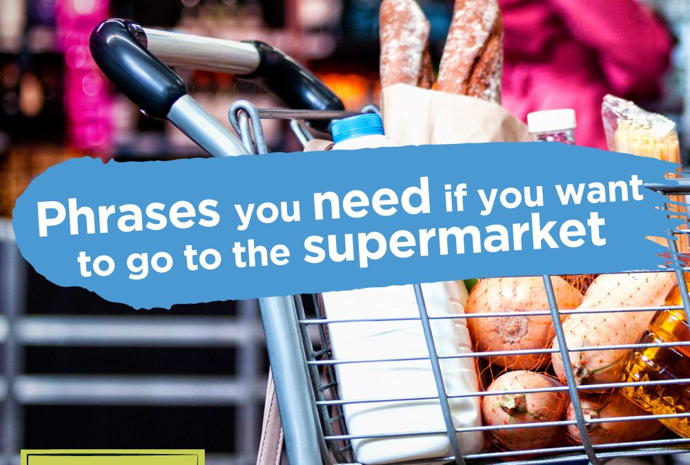 Phrases you need if you want to go to the supermarket