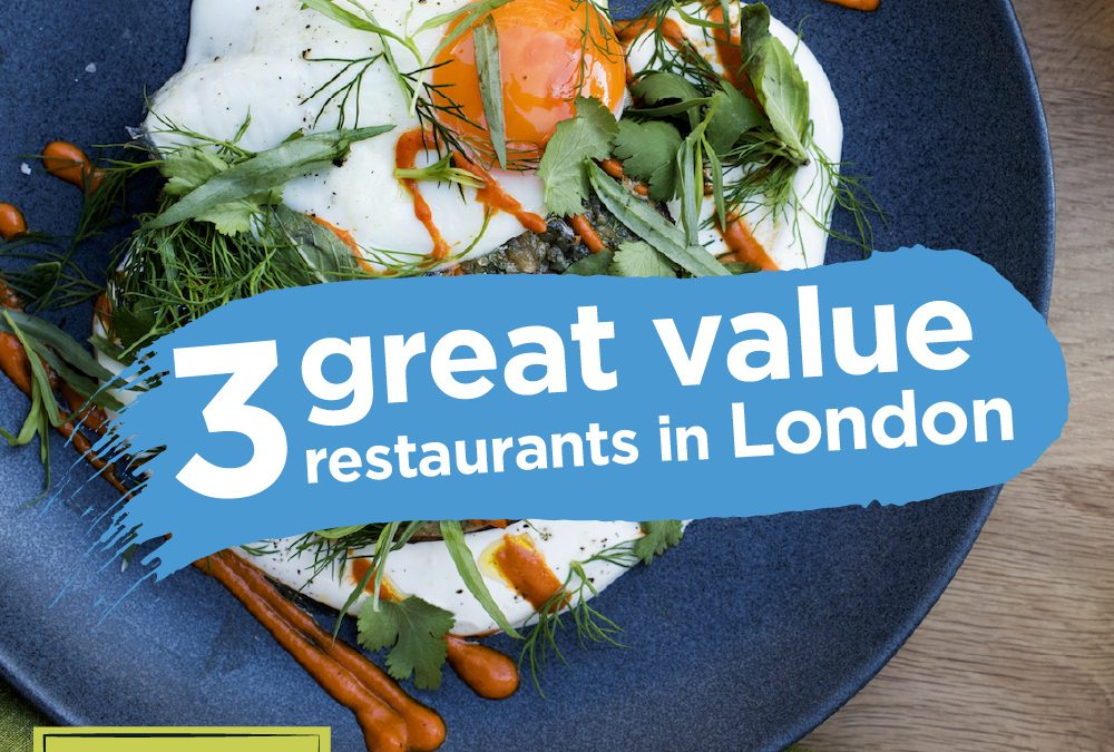 3 cheap but good restaurants in London
