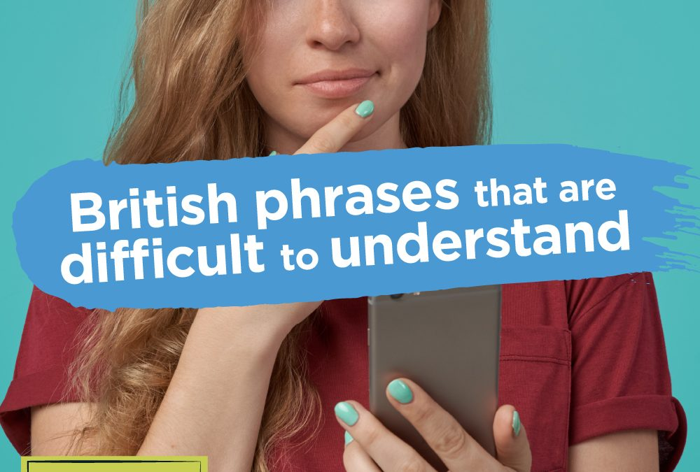 3 British Phrases difficult to understand