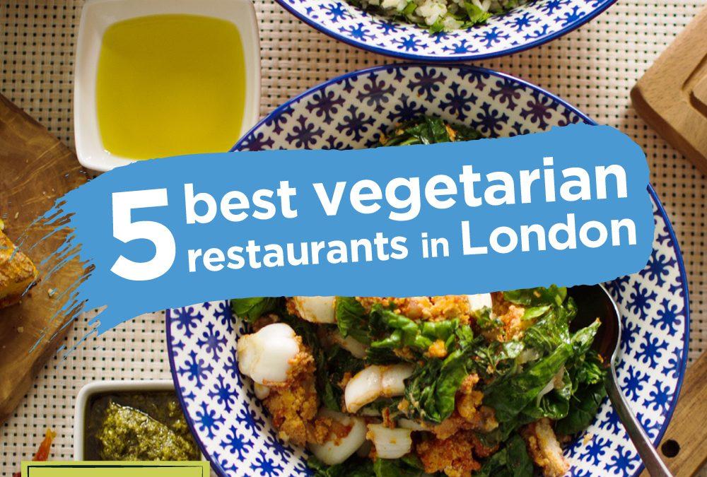 The five best vegetarian restaurants in London