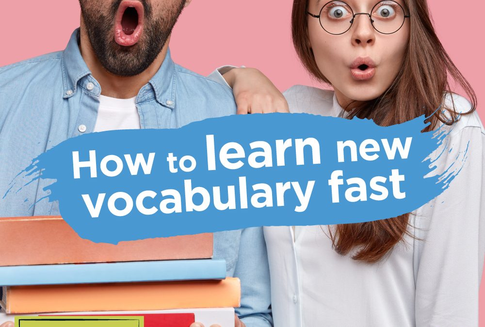 How to Memorize New Vocabulary Fast