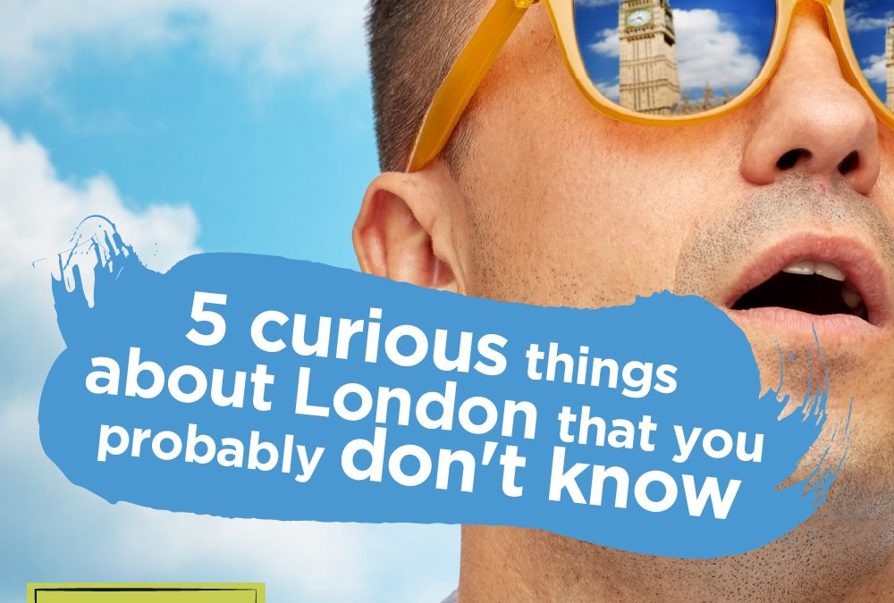 5 Curious Things About London That You Probably Don't Know