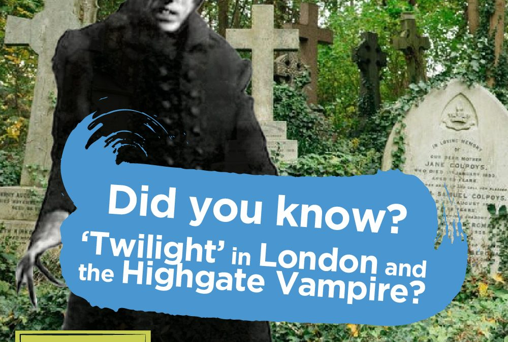 Did you know? 'Twilight' in London and the Highgate Vampire.