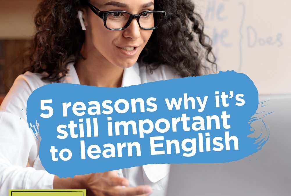Why It's Still Important to Learn English