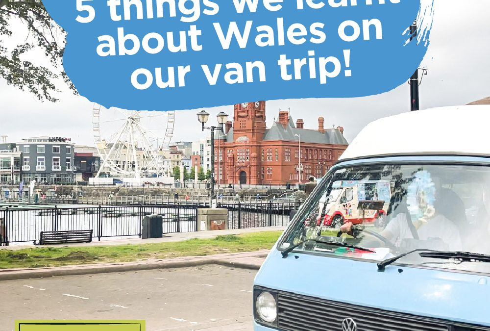 5 Things We Learnt about Wales on Our Van Trip